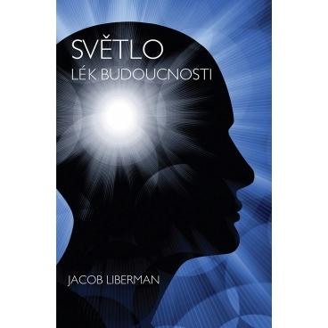Světlo - lék budoucnosti, Jacob Liberman
